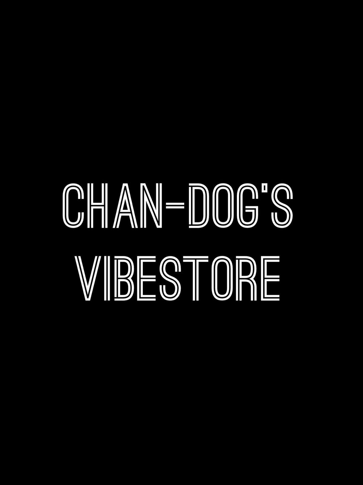 Chan-Dog's VibeStore