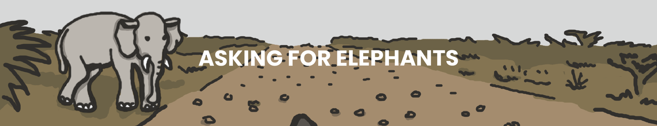 Asking For Elephants