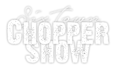 Six Town Chopper Show