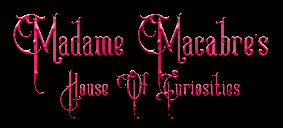 Madame Macabre's House of Curiosities