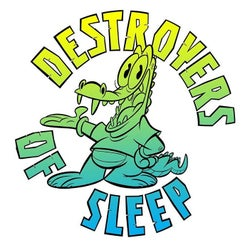 Destroyers of Sleep