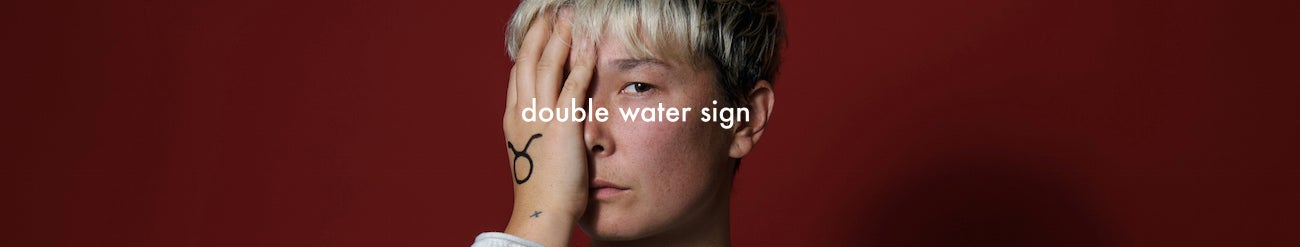Double Water Sign