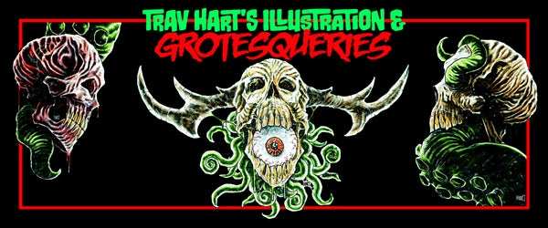 Trav Harts Illustration & Grotesqueries