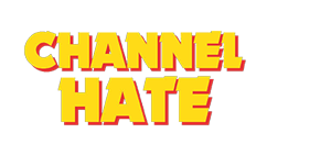 Channel Hate