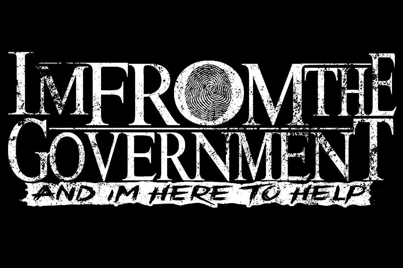 I'm From The Government And I'm Here To Help