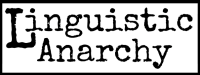 Linguistic Anarchy