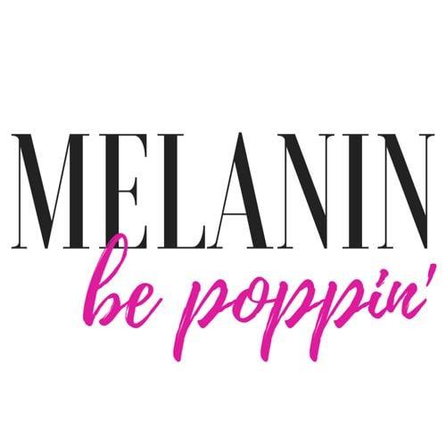 Melanin Be Poppin