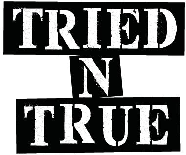 TRIED & TRUE
