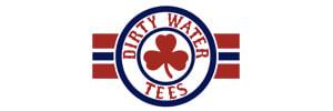 Dirty Water Tees