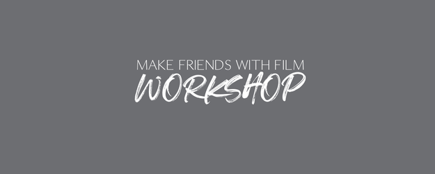 Make Friends With Film Workshop