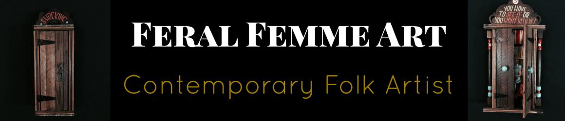 Feral Femme Art
