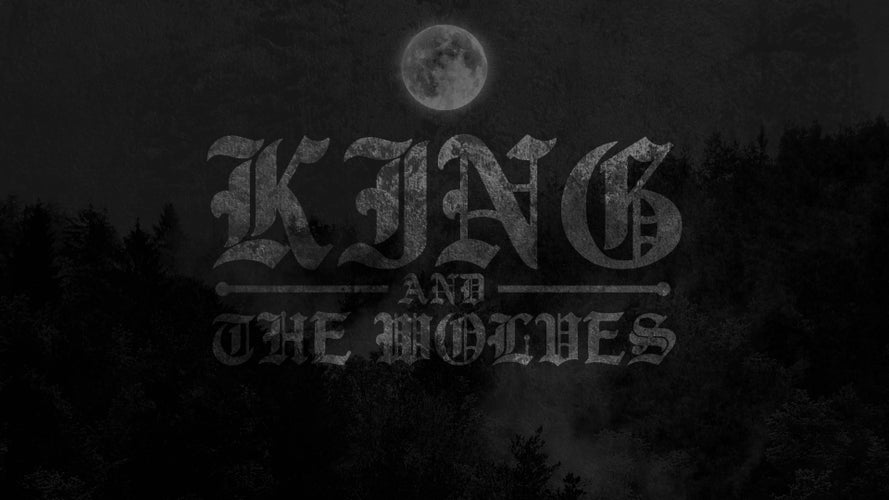 King and The Wolves