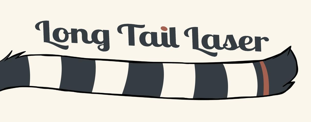 Long Tail Laser