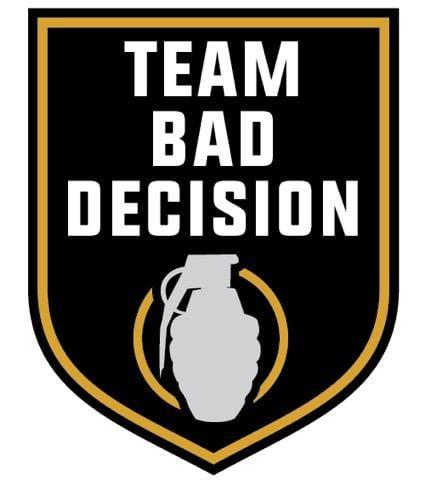 Team Bad Decision