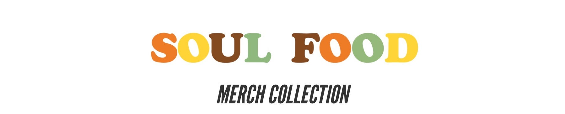 Soul Food Merch Collection