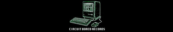 Circuit Bored Records