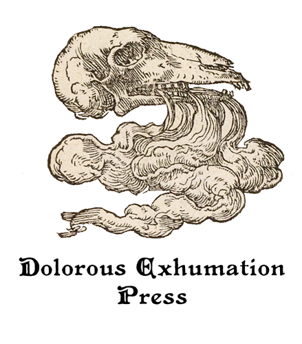 Dolorous Exhumation Press