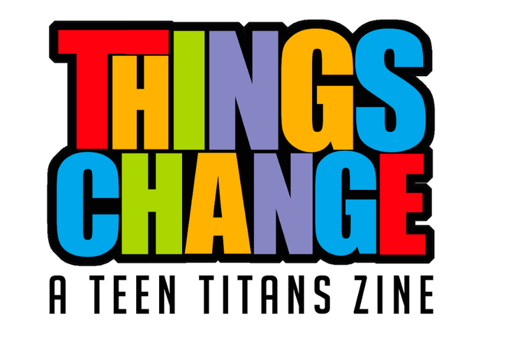 Things Change: A Teen Titans Zine
