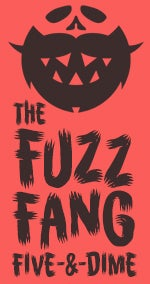 The Fuzz Fang Five & Dime