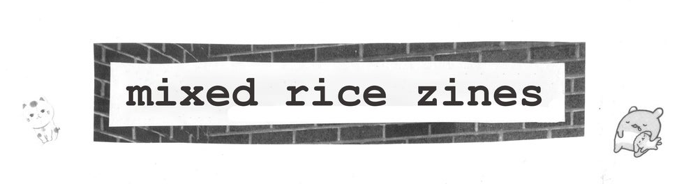 Mixed Rice Zines