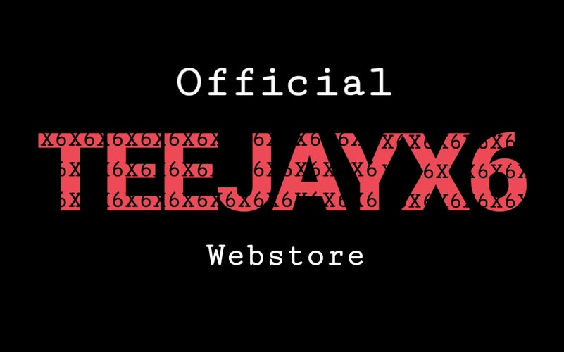 Official Teejayx6 Webstore Home