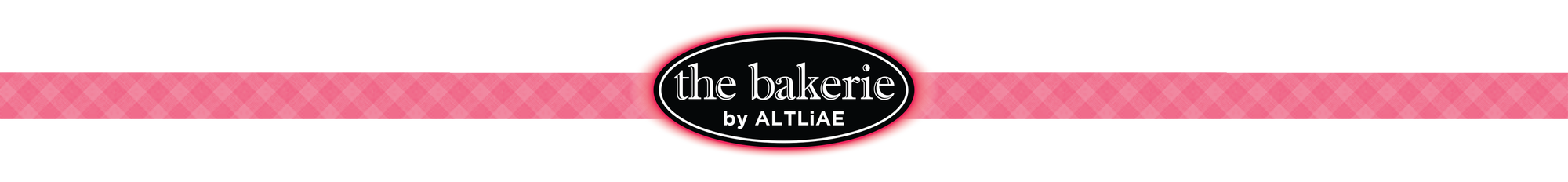 Welcome to The Bakerie by ALTLiAE