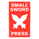 Small Sword Press