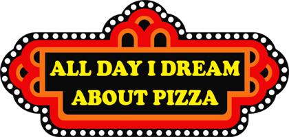 Alldayidreamaboutpizza