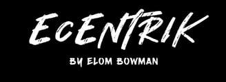 Ecentrik By Elom Bowman