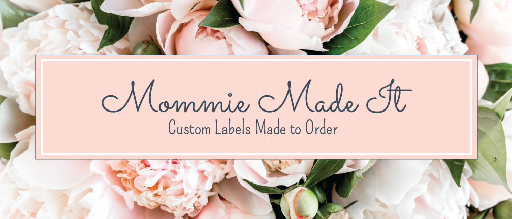 Mommie Made It Custom Labels Home
