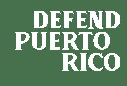 DEFEND PUERTO RICO Home