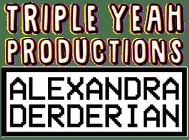 TRIPLE YEAH PRODUCTIONS/ALEXANDRA DERDERIAN ART Home