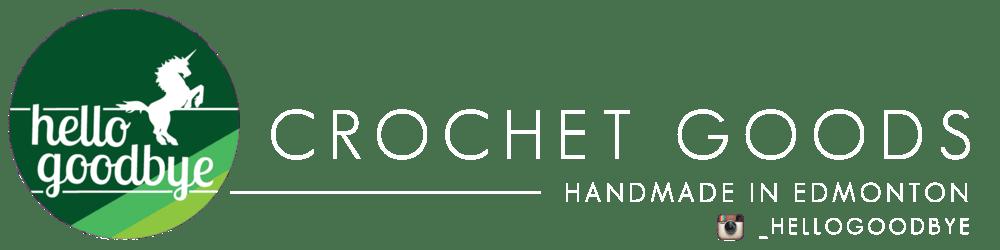 Hello Goodbye | Crochet Goods