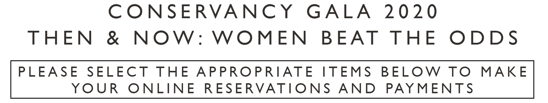 Conservancy Gala 2020 - Then Now: Women Beat the Odds Home
