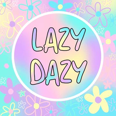 LAZY DAZY