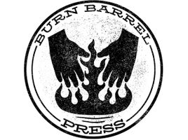 BURN BARREL PRESS Home