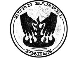 BURN BARREL PRESS Home
