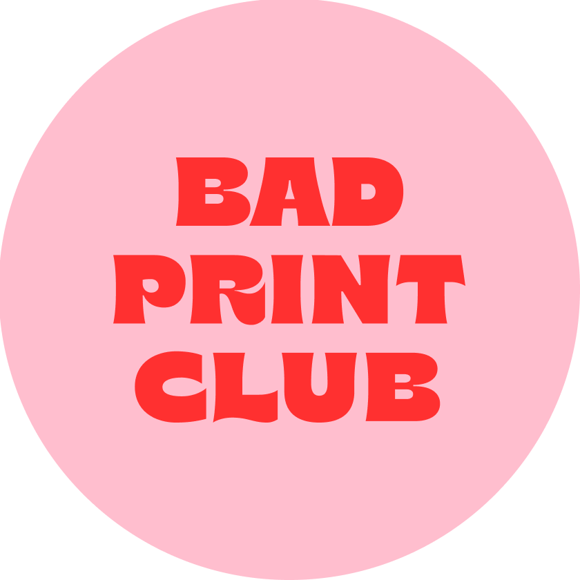 Bad Print Club Home