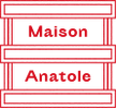 Maison Anatole