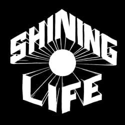 SHINING LIFE