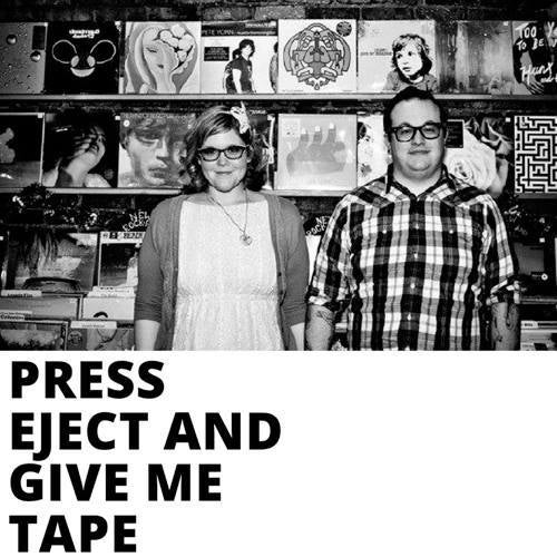 Press Eject And Give Me Tape