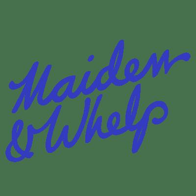 Maiden & Whelp