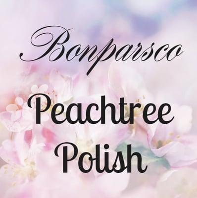 Bonparsco & Peachtree Polish