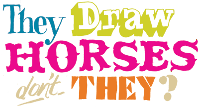 THEY DRAW HORSES