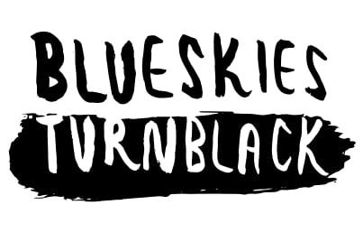 blue skies turn black